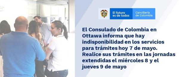 El Consulado de Colombia en Ottawa informa que hay indisponibilidad en los servicios para trámites hoy 7 de mayo. Realice sus trámites en las jornadas extendidas el miércoles 8 y el jueves 9 de mayo de 2019